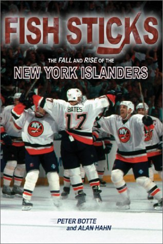 Fish Sticks: The Fall and Rise of the New York Islanders por Peter Botte