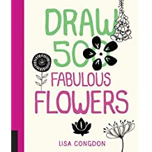 [Draw 500 Fabulous Flowers: A Sketchbook for Artists, Designers, and Doodlers] [By: Congdon, Lisa] [October, 2014]