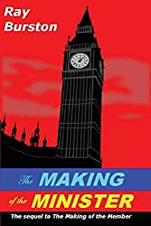 The Making of the Minister by Mr Ray Burston (2015-10-02)