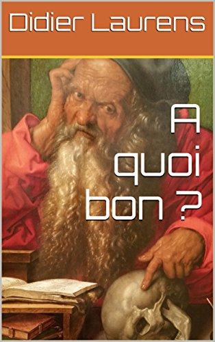 Livre A quoi bon ? pdf ebook