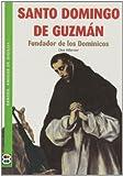 Santo Domingo de GuzmAn: Fundador de los Dominicos (Santos. Amigos de Dios) (Spanish Edition) by Jesus Villarroel (2012-07-03) -