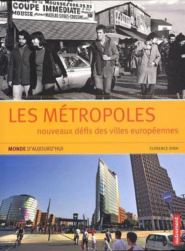 Les métropoles : Nouveaux défis des villes européennes