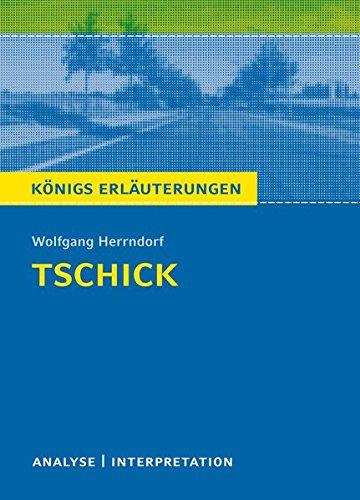 Tschick : Textanalyse und Interpretation mit ausführlicher Inhaltsangabe und Abituraufgaben mit Lösungen