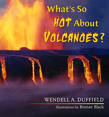 What's So Hot About Volcanoes? (What's So Cool About Geology?) Epub Descargar