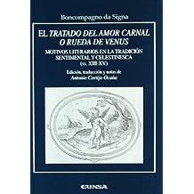 El tratado del amor carnal o rueda de Venus: motivos literarios en la tradición sentimental y celestinesca (ss. XIII-XV) (Anejos de RILCE)