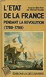 L'état de la France pendant la Révolution (1789-1799) par Calauzènes