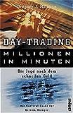 Day-Trading - Millionen in Minuten: Die Jagd nach dem schnellen Geld