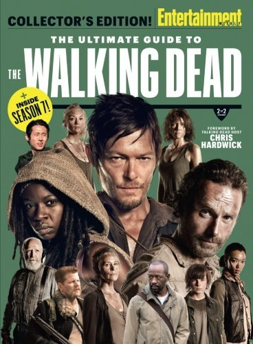 ENTERTAINMENT WEEKLY The Ultimate Guide to The Walking Dead by The Editors Of Entertainment Weekly (2016-10-14)