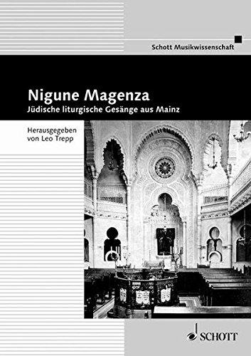 Nigune Magenza: Jüdische liturgische Gesänge aus Mainz. Ausgabe mit CD. (Beiträge zur Mittelrheinischen Musikgeschichte)