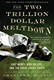 Telecharger Livres The Two Trillion Dollar Meltdown Easy Money High Rollers and the Great Credit Crash Revised Edition by Morris Charles R 2009 (PDF,EPUB,MOBI) gratuits en Francaise