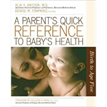 A Parent's Quick Reference to Baby's Health: Birth to Age Five