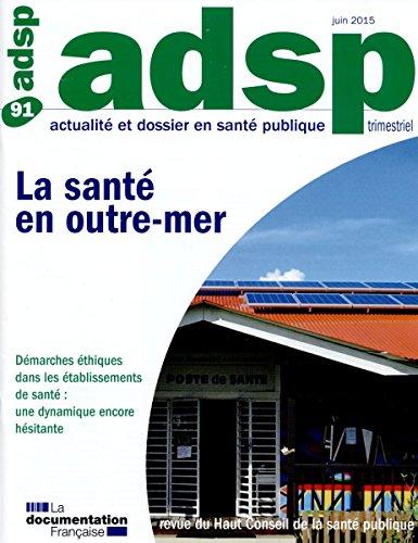 Actualité et dossier en santé publique, n°91 : La santé en Outre-mer