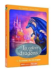 la colere des dragons - le retour du roi-dragon (coll. pas a pas)