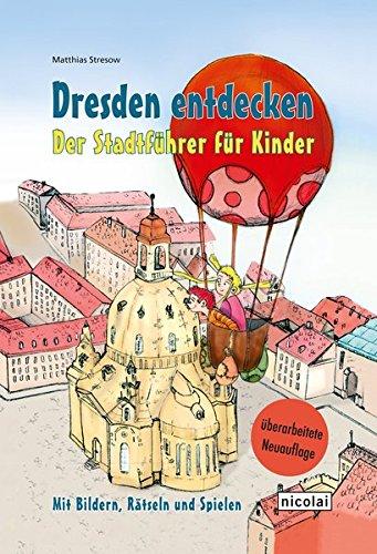 Dresden entdecken: Der Stadtführer für Kinder