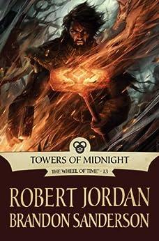 Towers of Midnight (The Wheel of Time Book 13) (English Edition) von [Jordan, Robert, Sanderson, Brandon]
