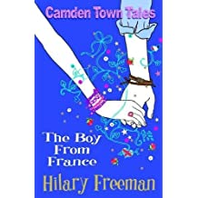 The Boy From France (Camden Town Tales) by Hilary Freeman (2012-12-01)