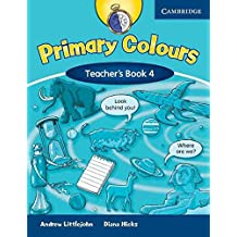 [Primary Colours Level 4 Teacher's Book: Level 4] (By: Diana Hicks) [published: January, 2008]