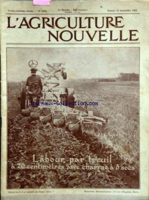 AGRICULTURE NOUVELLE (L') [No 1403] du 22/09/1923 - LA MEILLEURE VACHE DE FRANCE - LES BESOINS EN POTASSE PAR COURTIN - LA SECHERESSE ET LA VIGNE PAR CAPUS - LA REGION DES CAUSSES DANS L'AVEYRON PAR ROLLAND - LA SELECTION ET LE TRIAGE DES SEMENCES PAR MOTTET - L'OIGNON PAR BILLAUDELLE - LES POULES PAR HARCHEMIN - LABOURS PROFONDE PAR DES MOYENS MECANIQUES PAR T. ARTICLES DE MAJESCAS - ARNOULD - BRETIGNIERE - MATHIEU - LENERF - MME JEAN ET LESAGE