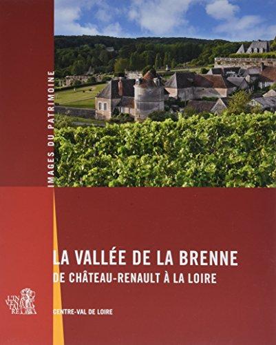 La vallée de la Brenne de Château-Renault à la Loire