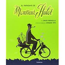 El papagayo de Monsieur Hulot (libros para soñar)
