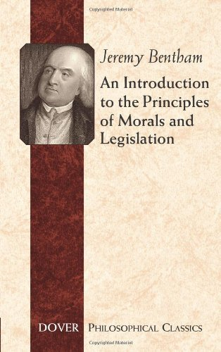 An Introduction to the Principles of Morals and Legislation (Dover Philosophical Classics) by Jeremy Bentham (2007-06-05)