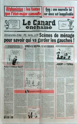 CANARD ENCHAINE (LE) [No 4583] du 27/08/2008 - afghanistan , les fautes que l'etat-major camoufle gag, une nouvelle loi sur 2 est inapplicable universites d'ete, ps, vert et lcr - scenes de menage pour savoir qui va garder les gauches - apres le repos , le guerrier par emptax ekin express, les jeux olympiques bilan mitige pour le sport francais retour a l'abkhaze depart - rencontre sarko - condi rice au fort de bregancon le journal de carla morin n'a pas rassure l'assemblee clinton console hilla