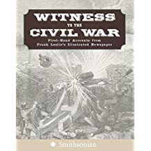 Witness to the Civil War: First-Hand Accounts from Frank Leslie's Illustrated Newspaper by Jim Lewin (2006-08-01)