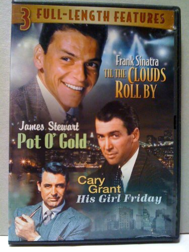 Til the Clouds Roll By, Pot O'gold, His Girl Friday - Frank Sinatra, James Stewart, Cary Grant (3 Full-length Features Dvd)