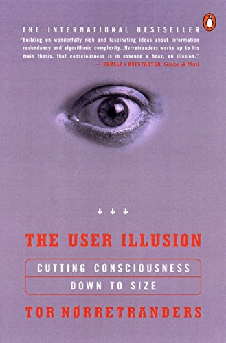 The User Illusion: Cutting Consciousness Down to Size (Penguin Press Science S.) por Tor Norretranders