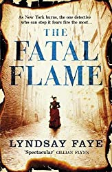 The Fatal Flame (Gods of Gotham 3) by Lyndsay Faye (2015-10-08)