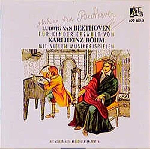 Ludwig van Beethoven - Sein Leben: Für Kinder mit vielen Musikbeispielen erzählt (Adés - Klassik für Kinder)