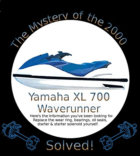 The Mystery of the Yamaha XL 700 Waverunner Solved! (English Edition)