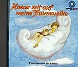 Komm mit auf meine Traumwolke - Elke Bräunling, Paul G Walter