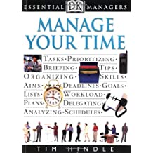 DK Essential Managers: Manage Your Time by Tim Hindle (1999-04-26)