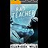 Bad Teacher (Unprofessional Bad Boys Book 1)