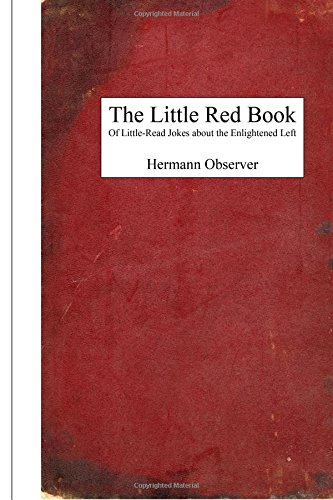 The Little Red Book: Of Little-Read Jokes about the Enlightened Left