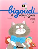 Bigoudi et compagnie, CP, cahier d'exercices 3