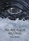 Mit den Augen der Orcas (German Edition)