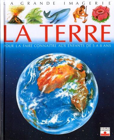 La Terre : Pour la faire connaître aux enfants de 5 à 8 ans par Emilie Beaumont, Agnès Vandewiele