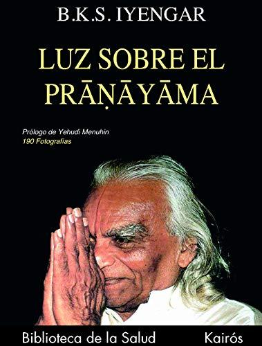 Luz sobre el Pranayama (Biblioteca de la Salud)