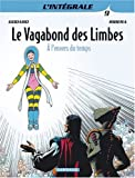 Image of Le Vagabond des Limbes - Intégrales - tome 9 - A l'envers du temps