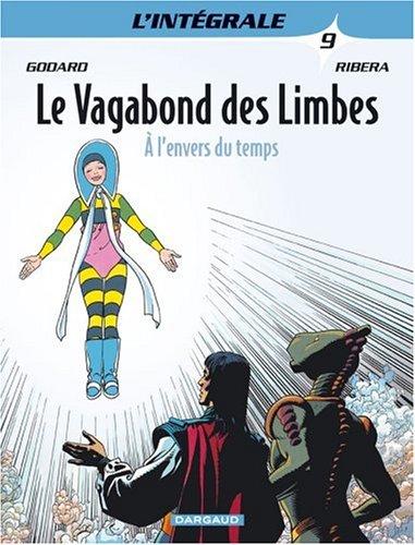 Le Vagabond des Limbes - Intégrales - tome 9 - A l'envers du temps par Godard