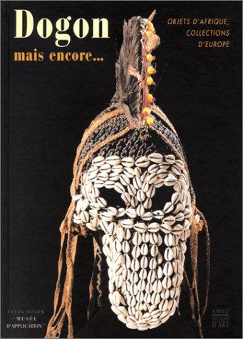 Dogon, mais encore... Objets d'Afrique, collection d'Europe par Benoît Coutancier