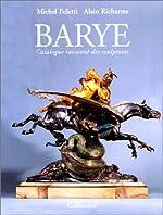 Barye. Catalogue Raisonné des Sculptures de Michel Poletti