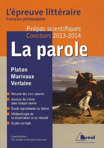 La parole - L'épreuve littéraire Français Philosophie 2013-2014 prépas scientifiques