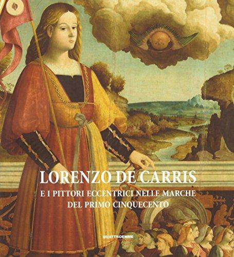 Lorenzo De Carris e i pittori eccentrici nelle Marche del primo Cinquecento