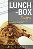Lunch Box Recipes: 35 Simple Lunch Box Recipe Ideas That Will Light Up Your Lunch (English Edition)