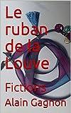 Telecharger Livres Le ruban de la Louve Fictions (PDF,EPUB,MOBI) gratuits en Francaise