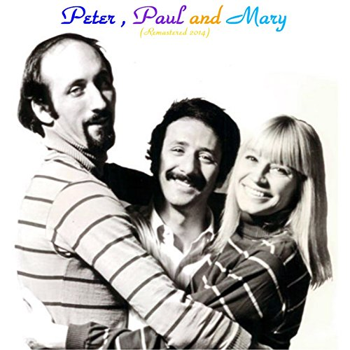 Peter, Paul and Mary (Remaster...