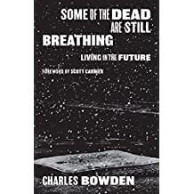 Some of the Dead Are Still Breathing: Living in the Future